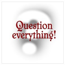 Question Everything! Poster