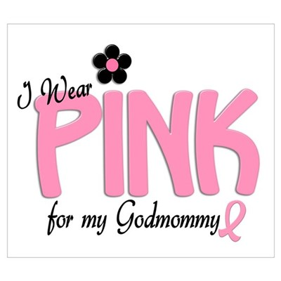 I Wear Pink For My Godmommy 14 Poster