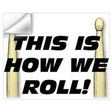 This Is How We Roll Wall Decal
