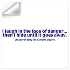 I Laugh in The Face of Danger Wall Decal