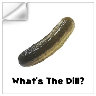What's The Dill Pickle Wall Decal