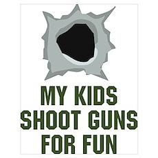 My Kids Shoot Guns Poster