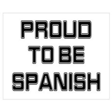 Proud to be Spanish Poster