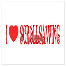 I love scrollsawing Poster