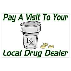 Local Drug Dealer Poster