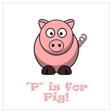 P is for Pig! Poster