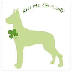 Great Dane... Kiss Me I'm Irish! Poster