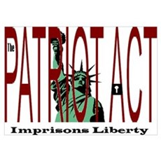 Patriot Act Imprisons Liberty Poster