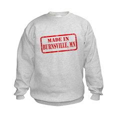 MADE IN BURNSVILLE, MN Sweatshirt