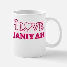 I Love Janiyah Mugs