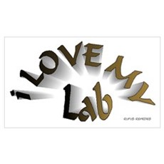 I Love My Lab Poster