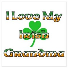 I Love My Irish Grandma Poster