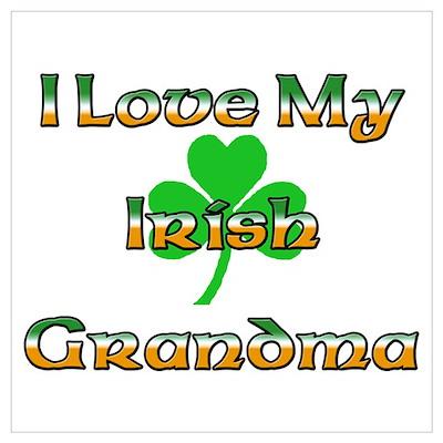I Love My Irish Grandma Poster