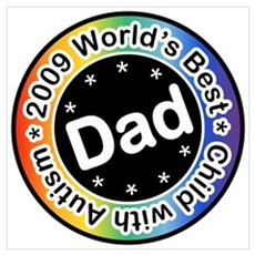 2009 World's Best Dad of Child with Autism Mini Po Poster