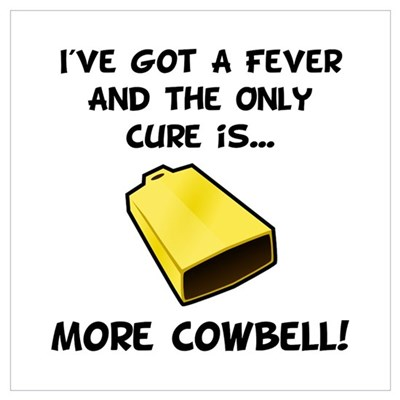 More Cowbell Fever Poster
