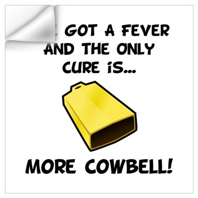 More Cowbell Fever Wall Decal
