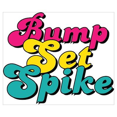 Bump Set Spike Poster