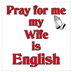Pray for me my Wife is English Poster