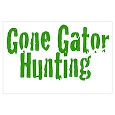 Gone Gator Hunting Poster