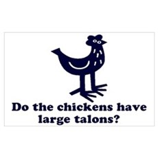 Chickens... Large Talons? Poster