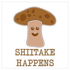 Shiitake Happens Poster