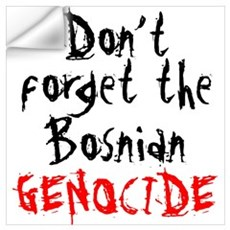 BOSNIAN GENOCIDE Wall Decal