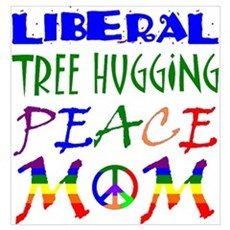 LIBERAL PEACE MOM (RB) Poster