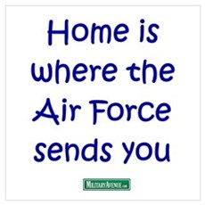 Home is where the Air Force S Poster