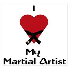 I Love (Heart) My Martial Artist Poster