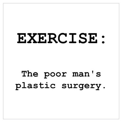 Exercise Plastic Surgery Poster