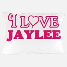 I Love Jaylee Pillow Case
