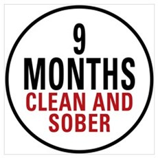 9 Months Clean & Sober Poster
