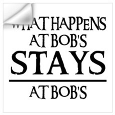 STAYS AT BOB'S Wall Decal