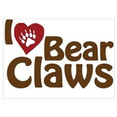 I Love Bear Claws Poster
