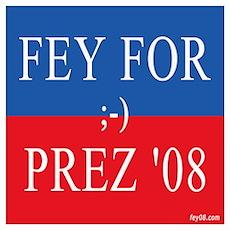 Fey For Prez 08 Poster