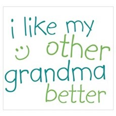 I Like My Other Grandma Better Framed Print