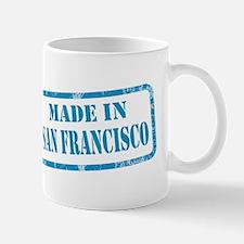 MADE IN SAN FRANCISCO, CA Mug