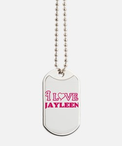 I Love Jayleen Dog Tags