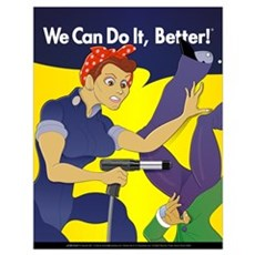 Rosie The Riveter We Can Do It Better Poster