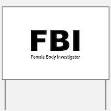 FBI Body Inspector Yard Sign