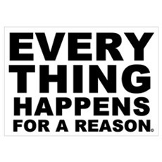 Everthing Happens For A Reaso Poster