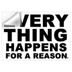 Everthing Happens For A Reaso Wall Decal
