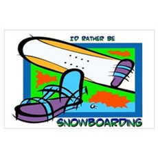I'd Rather Be Snowboarding Poster