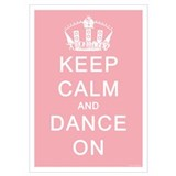 Keep calm dance on Posters