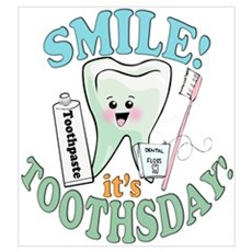 Smile It's Toothsday! Poster