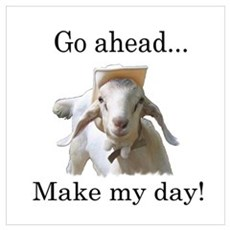The goat says, Make my day Poster