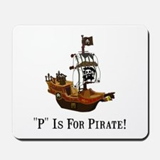 P Is For Pirate Mousepad