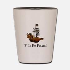 P Is For Pirate Shot Glass
