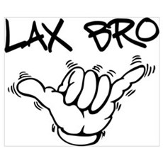 Hang Loose Lax Bro Poster