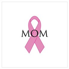 Breast Cancer Awareness: I wear pink for my mom La Poster